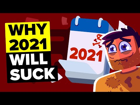 Why 2021 Will Be A Horrible Year