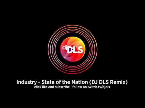 Industry - State of the Nation (DJ DLS Remix)