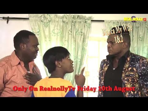BIANCA MY WIFE 1&2 (OFFICIAL TRAILER) - 2018 LATEST NIGERIAN NOLLYWOOD MOVIES