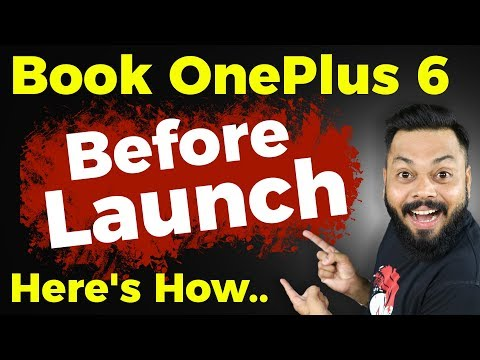 BOOK ONEPLUS 6 BEFORE LAUNCH - Here's How