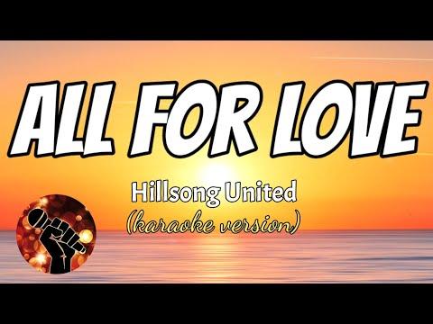 ALL FOR LOVE - HILLSONG UNITED (karaoke version)