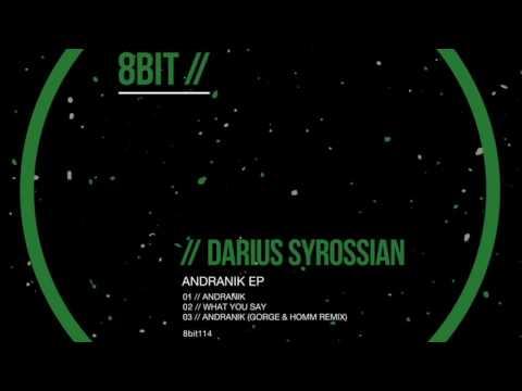Darius Syrossian - Andranik Gorge & Homm Remix