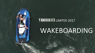 6. yamaha vx limited 2017/ wakeboard (Phantom 4 PRO)