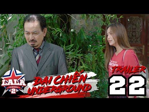 LA LA SCHOOL | TRAILER TẬP 22 | Season 2 : ĐẠI CHIẾN UNDERGROUND - Thời lượng: 1:27.