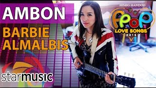 Barbie Almalbis - Ambon (Official Lyric Video) Video