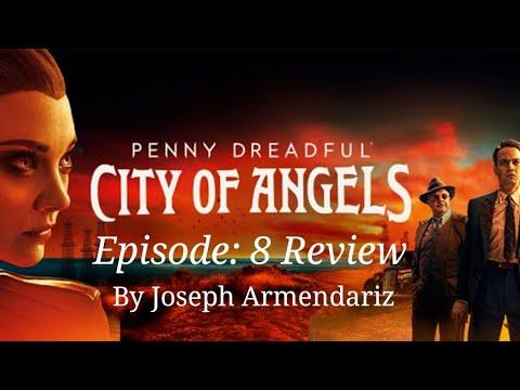 Penny Dreadful City Of Angels Episode 8 Review By: Joseph Armendariz