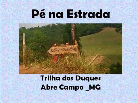 Pé na Estrada - Trilha dos duques - Abre Campo-MG