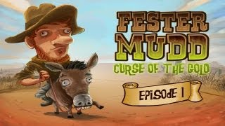 Видео Fester Mudd: Curse of the Gold – Episode 1