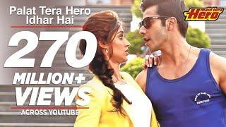 Video Palat Tera Hero Idhar Hai (Full Video) Song Main Tera Hero | Arijit Singh | Varun Dhawan MP3, 3GP, MP4, WEBM, AVI, FLV Mei 2018