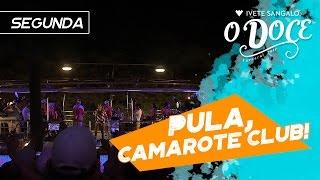 PULA, CAMAROTE CLUB! - IVETE SANGALO - CARNAVAL 2017