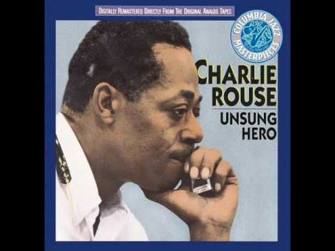 "Charlie Rouse — ""Unsung Hero"" [Full Album] 1961"