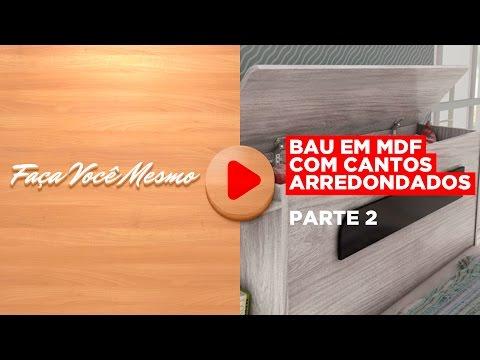 Baú MDF Cantos Arredondados (parte 2) Montagem / Como Montar MDF Revestido
