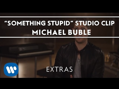 Michael Bublé - Something Stupid (Studio Clip)