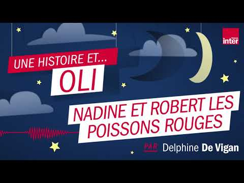 """""""Nadine et Robert les poissons rouges"""" – Une histoire audio racontée par Delphine de Vigan"""