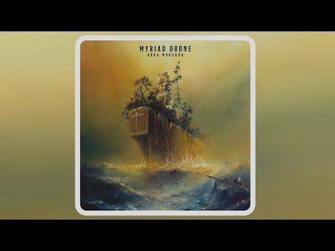 Myriad Drone - Arka Morgana [Full Album]