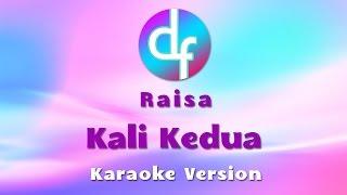 Raisa - Kali Kedua ( Karaoke / Lirik / Instrumental )