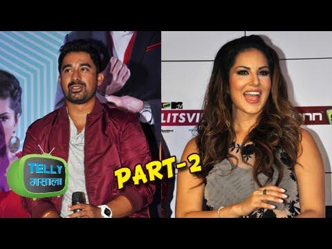 MTV Splitsvilla 8 Launch | Sunny Leone & Rannvijay Singh | Part 2