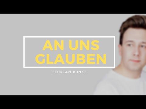 Florian Bunke -  An Uns Glauben (offizielles Musikvideo)
