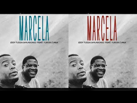 Eddy Tussa Kamundongo Feat. Yuri Da Cunha - Marcela (Semba) 2020
