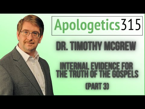 03 – Internal Evidence for the Truth of the Gospels by Timothy McGrew