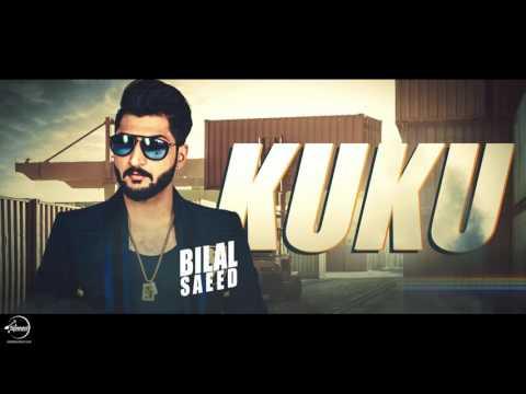Video Ku Ku  Full Audio Song    Bilal Saeed   Punjabi Song download in MP3, 3GP, MP4, WEBM, AVI, FLV January 2017