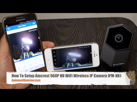 How To Setup Amcrest 960P HD WiFi Wireless IP Camera IPM-HX1