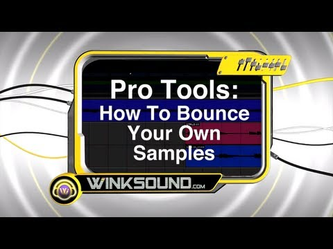 Pro Tools: How To Bounce Your Own Samples | WinkSound