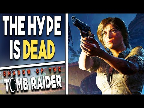 Shadow of the Tomb Raider - The Hype is DEAD
