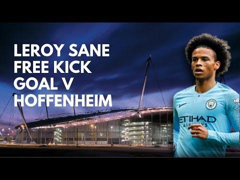 Leroy Sane Free Kick Goal V Hoffenhein