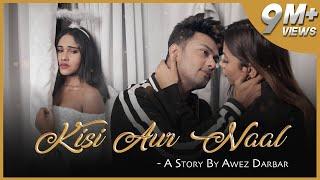 Video KISI AUR NAAL FT. NAGMA & JISSA   A STORY BY AWEZ DARBAR download in MP3, 3GP, MP4, WEBM, AVI, FLV January 2017