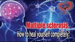 Multiple Sclerosis. How to heal yourself completely? Aliaksandr Haretski.