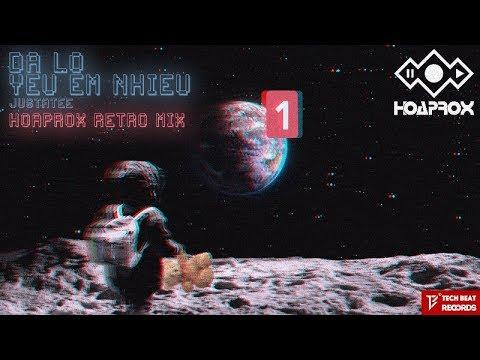 JustaTee - Đã Lỡ Yêu Em Nhiều | Hoaprox Retro mix | OFFICIAL AUDIO VIDEO - Thời lượng: 5 phút và 35 giây.
