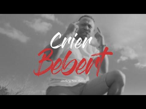 Crier - BEBERT [CLIP OFFICIEL]