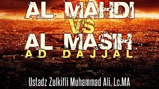 Video Al-Mahdi VS Al Masih Ad Dajjal - Ust. Zulkifli Muhammad Ali, Lc, MA : Kajian Masjid Al-Ikhlas MP3, 3GP, MP4, WEBM, AVI, FLV Desember 2018