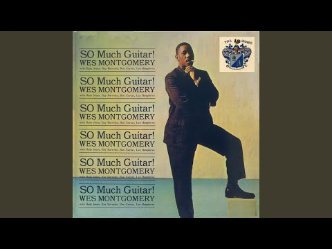 Wes Montgomery – So Much Guitar!