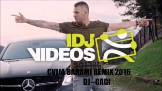 CVIJA BAHAMI REMIX 2016 (DJ--GAGI)