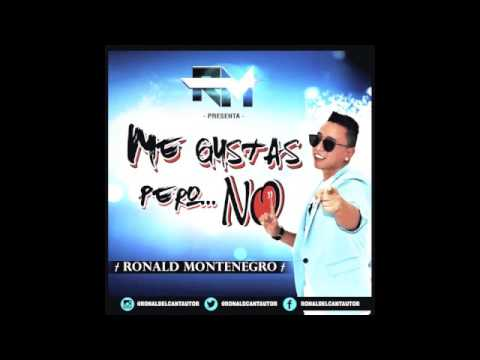 Me Gustas Pero No (Audio) - Ronald Montenegro  (Video)