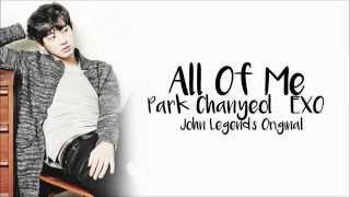 PARK CHANYEOL - ALL OF ME Lyrics