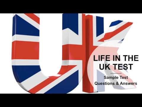 LIFE IN THE UK TEST - Sample Test Questions and Answers!