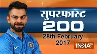 Superfast 200 | 28th February, 2017 ( Part 3 ) - India TV