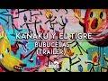 Kanaku y El Tigre - Bubucelas (Trailer Oficial)