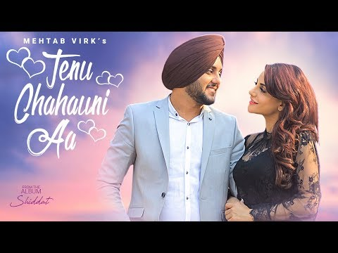Video Tenu Chahauni Aa Mehtab Virk (Full Song) Shiddat | Nirmaan | Goldboy | Latest Punjabi Songs 2018 download in MP3, 3GP, MP4, WEBM, AVI, FLV January 2017