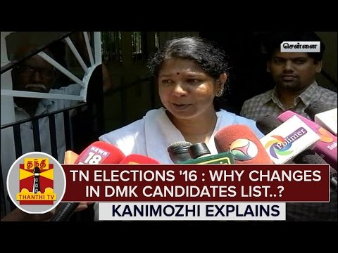 TN-Elections-2016--Why-Changes-in-DMK-Candidates-List--Kanimozhi-Explains