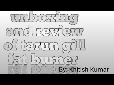 Review and Facts of Tarun gill fat burner