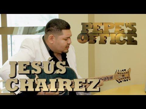 JESÚS CHAIREZ, AUTOR DEL CORRIDO DEL MOMENTO - Pepe's Office - Thumbnail