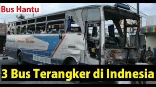 Download Video 3 BUS TerAngker dan Bus Hantu di Indonesia MP3 3GP MP4