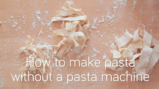 How to make pasta without a pasta machine
