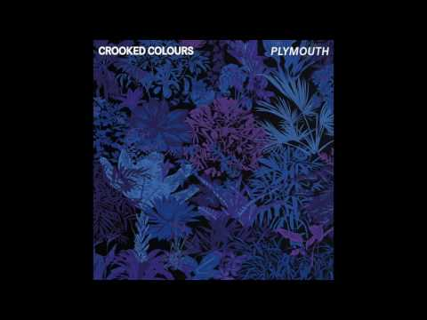 Crooked Colours - Plymouth [Official Audio]