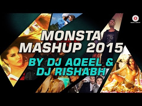 Monsta Mashup   Best of Bollywood 2015   DJ Aqeel & DJ Rishabh