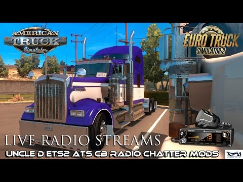 Uncle D ATS ETS2 CB Radio Chatter LIVE Stream Stations V1.0